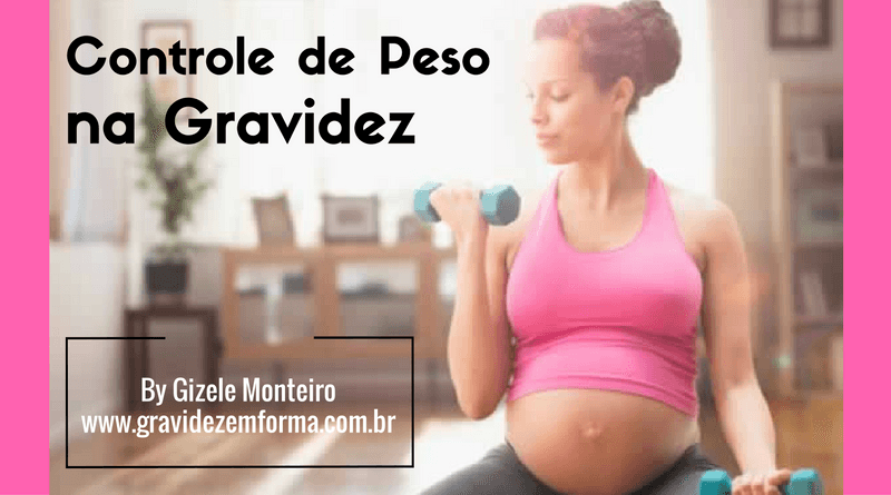 Controle de peso na gravidez - by Gizele Monteiro