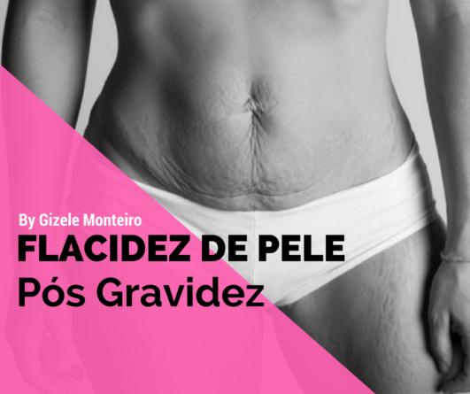 668f865d2 FLACIDEZ DA BARRIGA DEPOIS DA GRAVIDEZ – Por Gizele Monteiro – Personal das  mamães