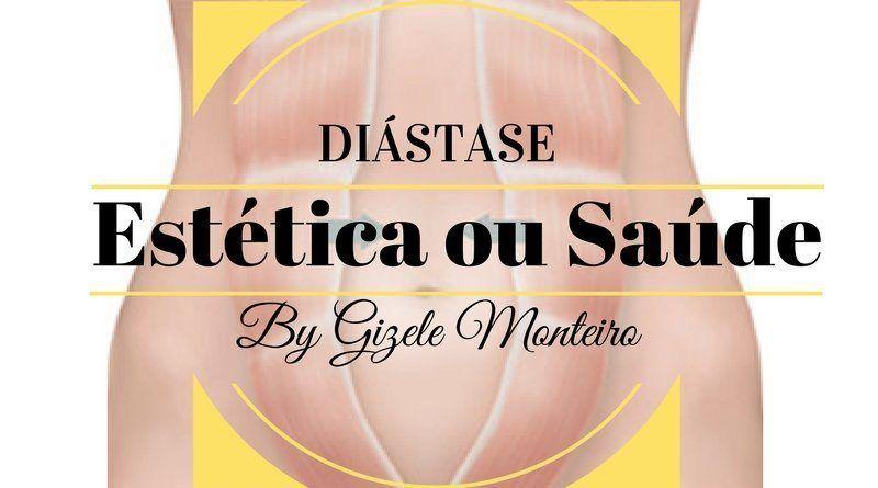 db3a2706c Diástase  saúde ou estética - o outro lado - Gizele Monteiro