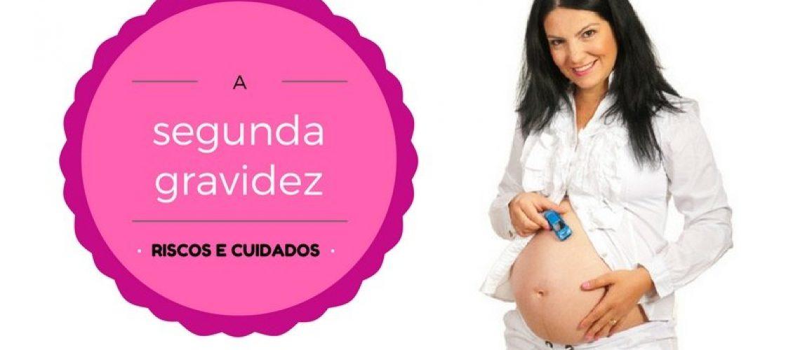Segunda gravidez - riscos e cuidados